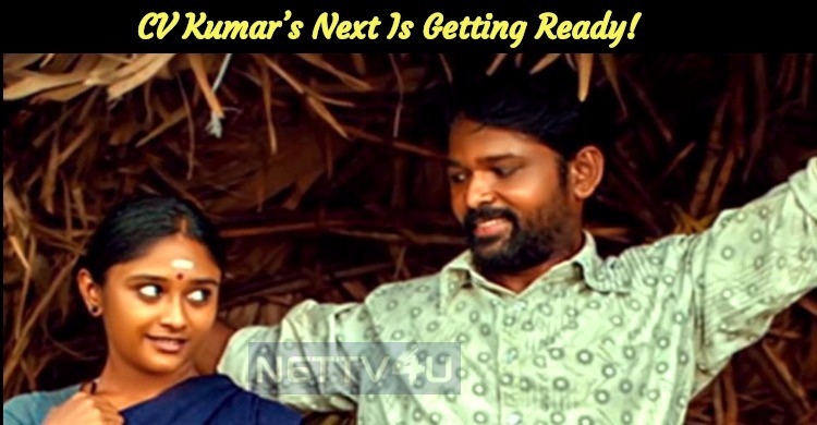 CV Kumar's Next Is Getting Ready!