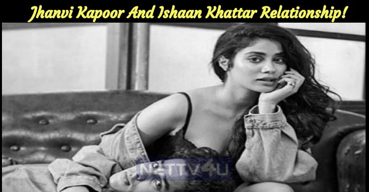Jhanvi Kapoor And Ishaan Khattar Relationship!