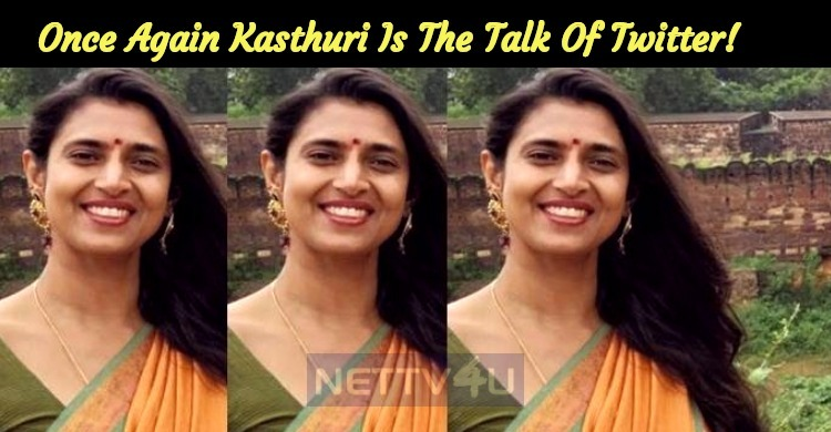 Once Again Kasthuri Is The Talk Of Twitter!