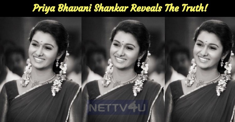 Priya Bhavani Shankar Reveals The Truth!