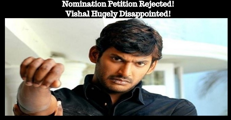 Nomination Petition Rejected! Vishal Hugely Disappointed!