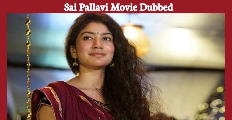 Sai Pallavi's Telugu Flick Dubbed In Malayalam!