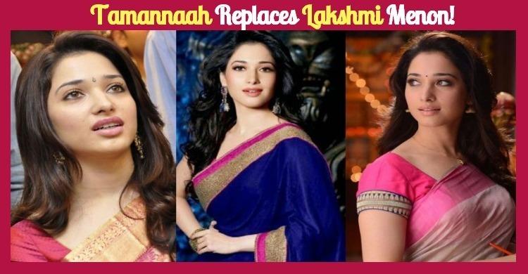 Tamannaah Replaces Lakshmi Menon!