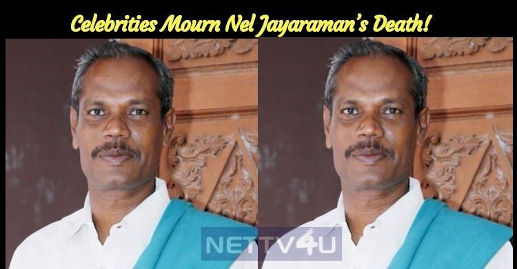 Celebrities Mourn Nel Jayaraman's Death!