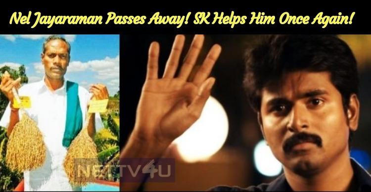 Natural Agronomist Nel Jayaraman Passes Away! Sivakarthikeyan Helps Him Once Again!