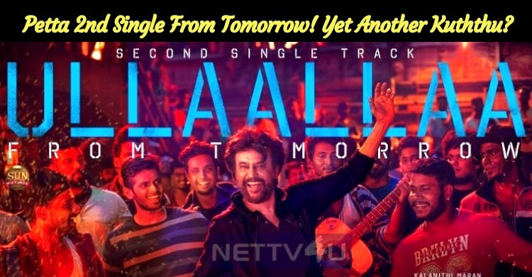 Petta Second Single From Tomorrow! Yet Another Kuththu?