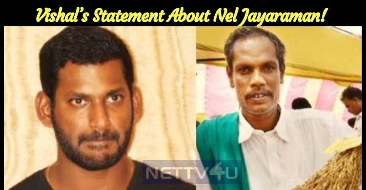 Vishal's Statement About Nel Jayaraman!