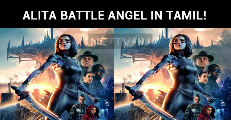 Alita Battle Angel To Be Released In Tamil!