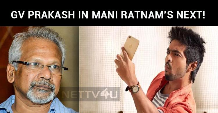 GV Prakash In Mani Ratnam's Next!