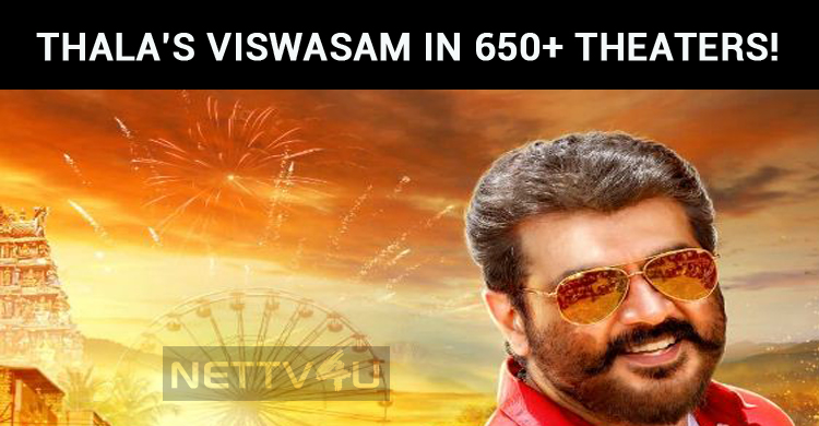Thala Ajith's Viswasam In 650+ Theaters!