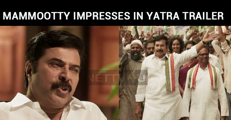 Yatra Trailer Released! Mammootty Impresses!