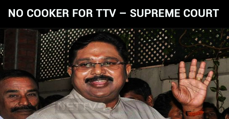TTV Couldn't Whistle! No Cooker For TTV – Supreme Court Orders