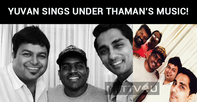 Yuvan Sings For Siddharth Under Thaman's Music!..