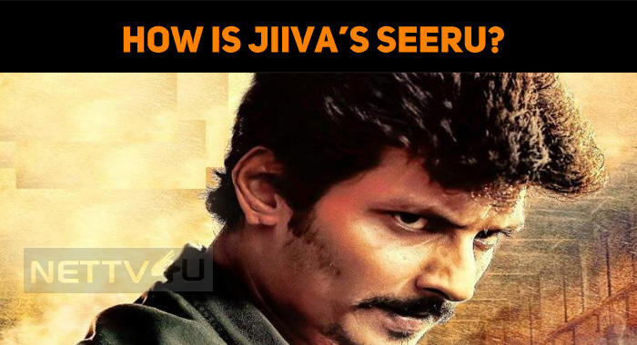 How Is Jiiva's Seeru?