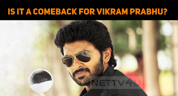 Is It A Comeback For Vikram Prabhu?