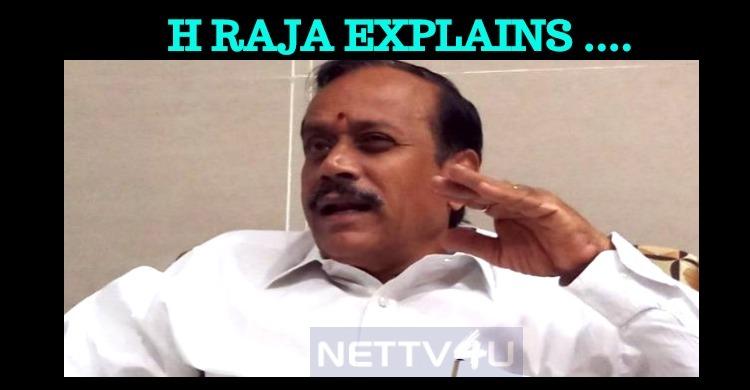 H Raja Explains About His Controversial Tweet!