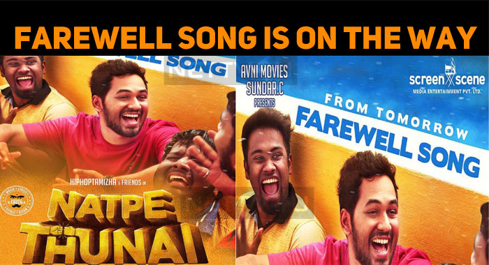 Farewell Song From Natpe Thunai From Tomorrow!