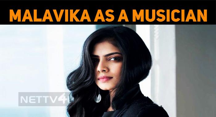 Malavika Mohanan Plays A Musician!