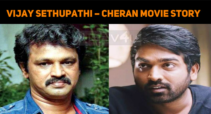 Vijay Sethupathi – Cheran Movie Story Is Out…