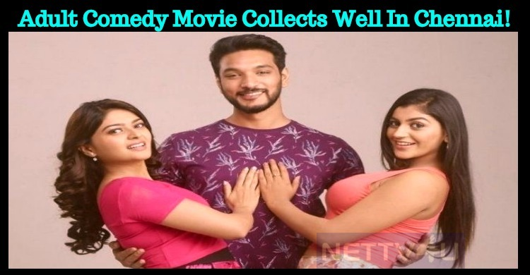 Adult Comedy Movie Collects Well In Chennai!
