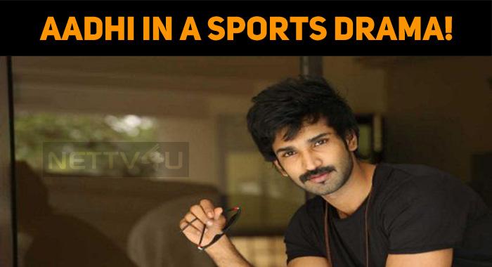 Aadhi In A Sports Drama!