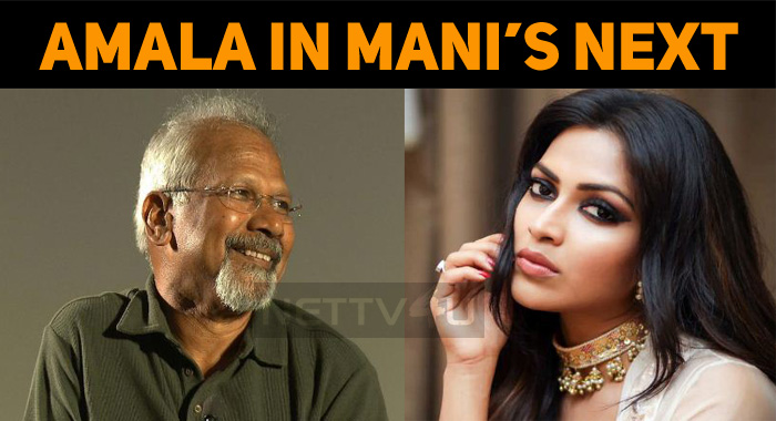 Amala Paul Joins Mani Ratnam Movie?