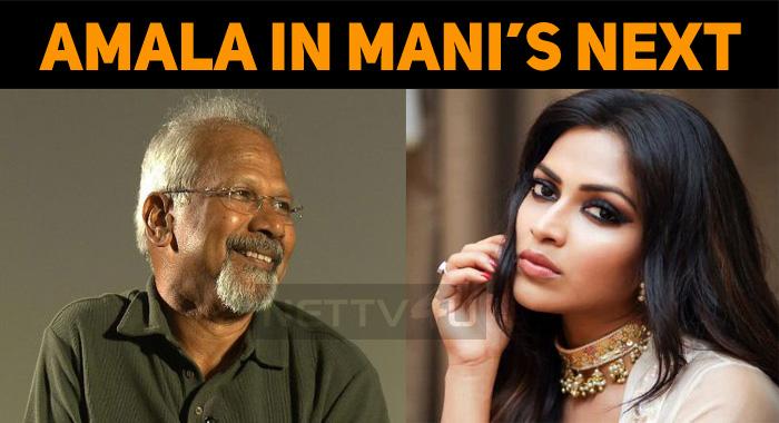 Amala Paul Joins Mani Ratnam Movie?