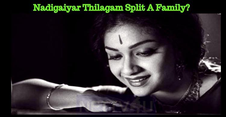 Nadigaiyar Thilagam Split A Family?