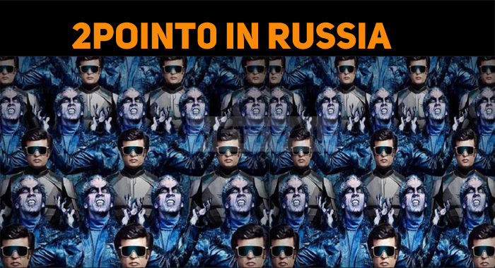 2point0 To Hit The Russian Screens! Trailer Out..