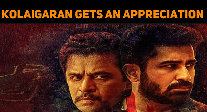 Kolaigaran Gets The Appreciation From The Critics And The Audiences!