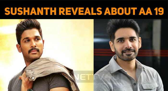 Sushanth Posts An Update About Allu Arjun 19!