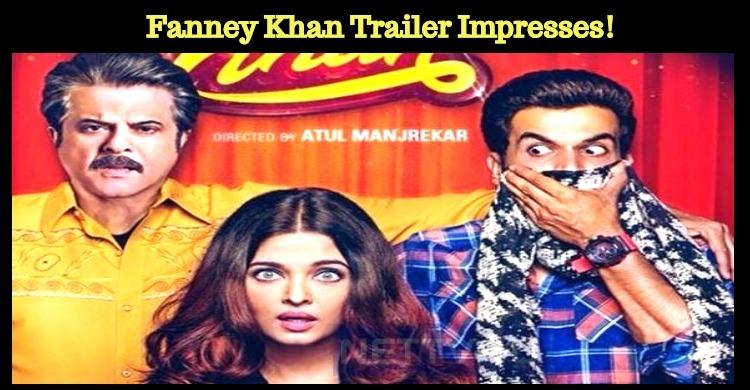Fanney Khan Trailer Impresses!