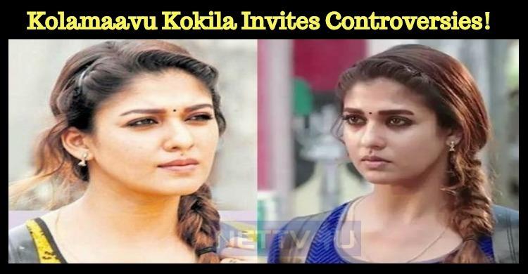 Kolamaavu Kokila Invites Controversies!