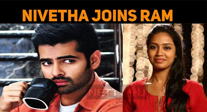 Nivetha Pethuraj Joins Ram Pothineni!