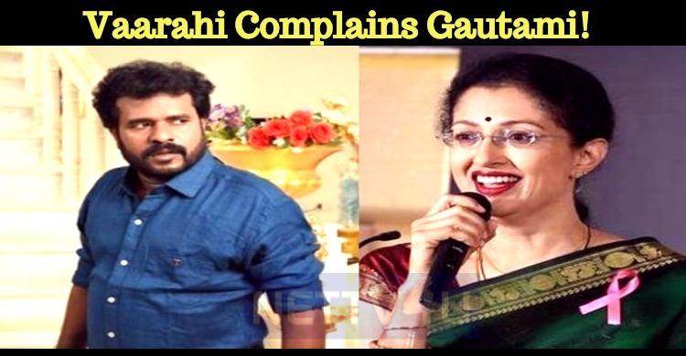 Vaarahi Complains Gautami!