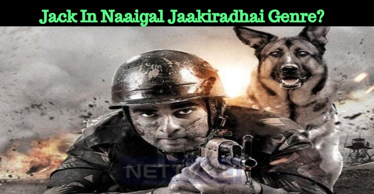 Jack In Naaigal Jaakiradhai Genre?