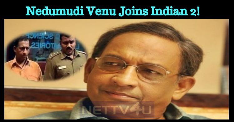 Nedumudi Venu Joins Indian 2!