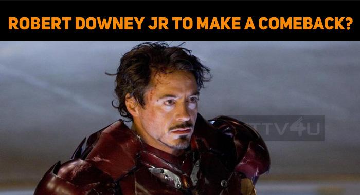 Robert Downey Jr To Make A Comeback?