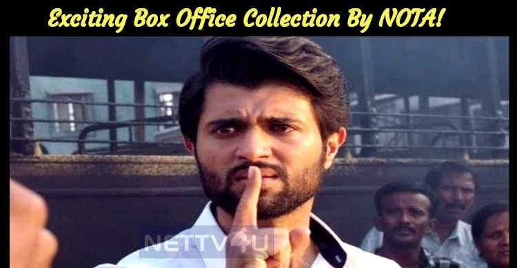 Exciting Box Office Collection By NOTA!