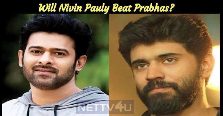 Will Nivin Pauly Beat Prabhas?