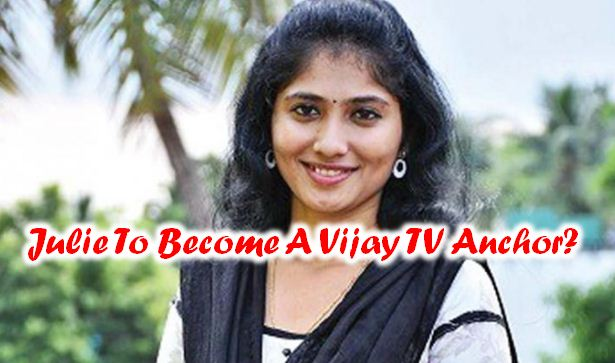 Julie To Get A Job In Vijay TV?