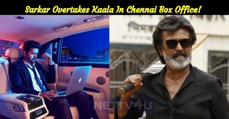 Sarkar Overtakes Kaala In Chennai Box Office!