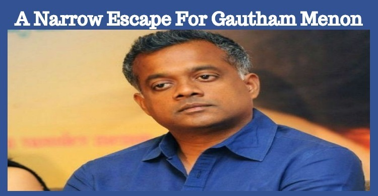 Gautham Menon Narrowly Escapes With Minor Injuries! Tamil News
