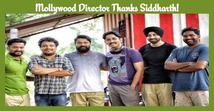 Mollywood Director Thanks Siddharth! Tamil News