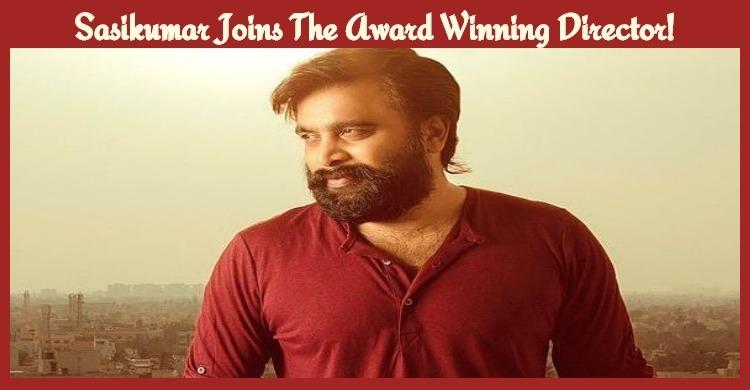 Sasikumar Joins The Award Winning Director!