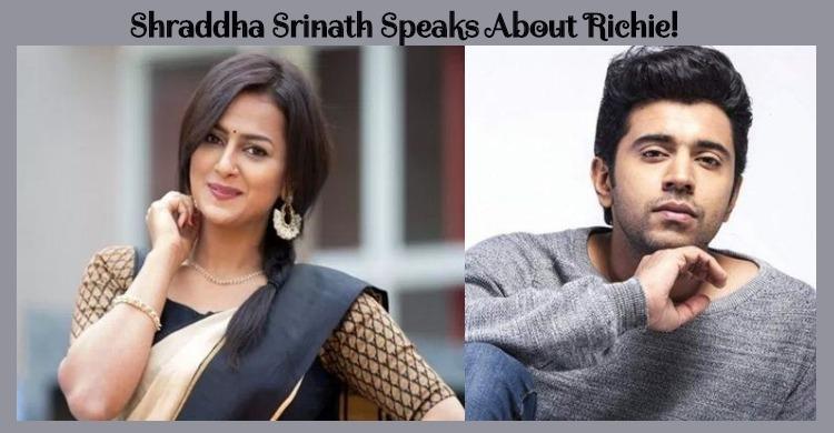 Shraddha Srinath Speaks About Richie! Tamil News