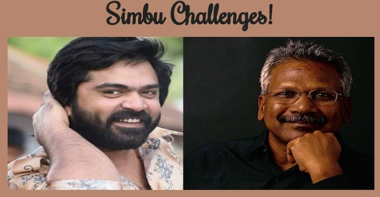Simbu Challenges That He Will Do Mani Ratnam Film! Tamil News