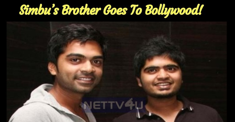 Simbu's Brother Goes To Bollywood!