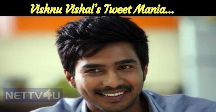 Vishnu Vishal's Tweet Mania…
