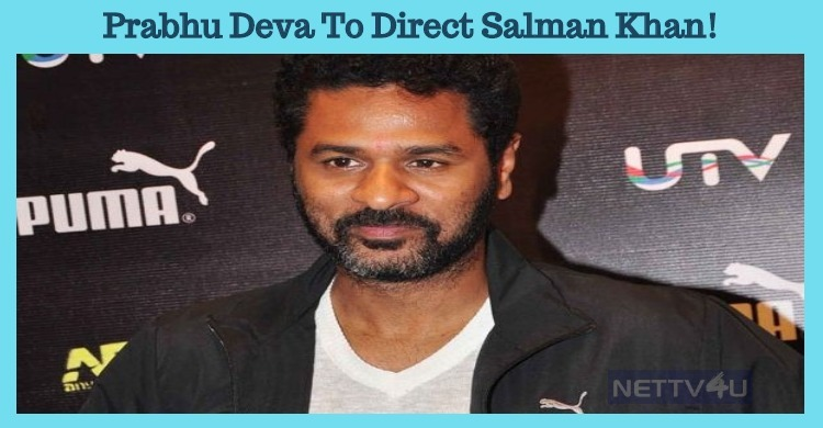 Prabhu Deva's Next Will Be With Salman Khan!